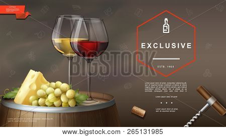 Realistic Winemaking Background With Corkscrew Cork Glasses Of Red And White Wines Cheese Grape Bunc