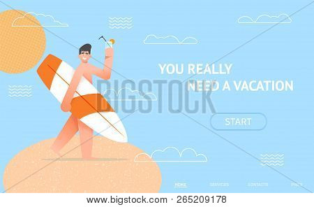 Holiday Vacation Landing Concept. Happy Smiling Man With Surf Board And Cocktail On Sand Beach And S