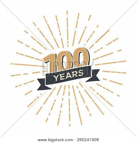 One Hundred Anniversary Retro Vector Emblem Isolated Template. Vintage Logo Hundredth 100th Years Wi