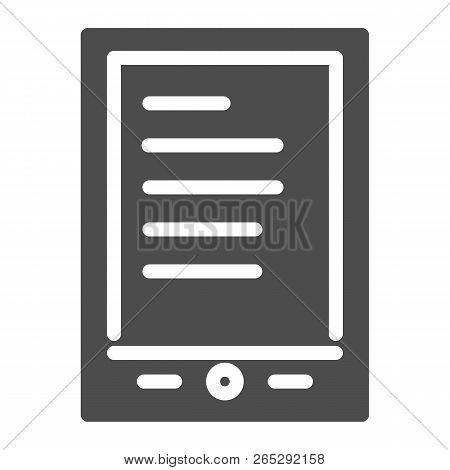 Tablet Ereader Solid Icon. Digital Tablet With Text Vector Illustration Isolated On White. Ebook Gly