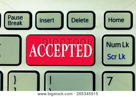 Writing Note Showing Accepted. Business Photo Showcasing Agree To Do Or Give Something Approval Perm