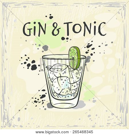 Vector Illustration Of Gin And Tonic Cocktail In Glass With Ice Cubes And Slice Of Green Fresh Lime.