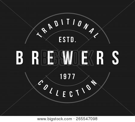 Beer Brewers Label White On Black Is A Vector Illustration About Drinking