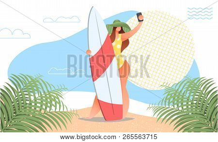 Beautiful Girl Making Selfie With Surf Board On Beach With Palm Leaves, Sun. Modern Flat Style For L
