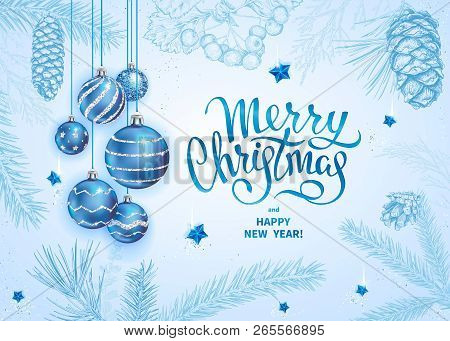 merry christmas and happy new year card with realistic blue balls stars silver sequins sketch of branches of fir tree cedar pine hawthorn and cones on