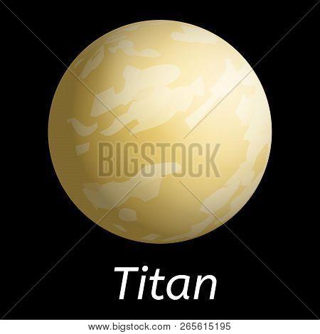 Titan Planet Icon. Realistic Illustration Of Titan Planet Vector Icon For Web Design