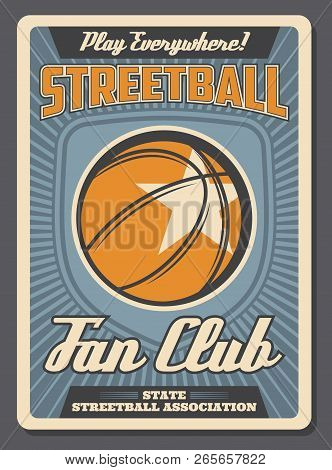 Streetball Retro Poster For Team Fan Club Or Sport Training. Vector Vintage Design Of Basketball Bal