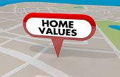 Home Values House Property Worth Valuation Map Pin 3d Illustration poster