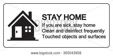 Stay Home If You Are Sick, Stay Home Clean And Disinfect Frequently Touched Objects And Surfaces  Sy
