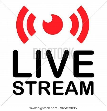Live Streaming Icon. Red Symbols And Buttons Of Live Streaming, Broadcasting, Online Stream. Lower T