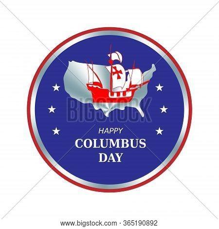 Happy Columbus Day Round Circle Color Badge, Emblem, Sign With Ship Santa Maria.