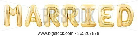 Word Married Made Of Golden Inflatable Balloon Letters Isolated On White Background. Party Balloons
