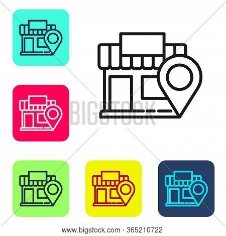 Black Line Location With Store Icon Isolated On White Background. Set Icons In Color Square Buttons.