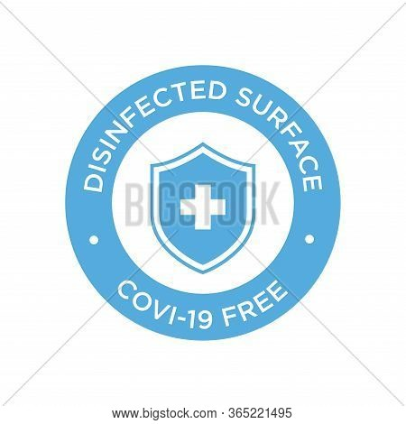 Coronavirus Disinfected Surface Icon. Round Symbol For Clean Areas Of Covid-19. Covid Free Zone.