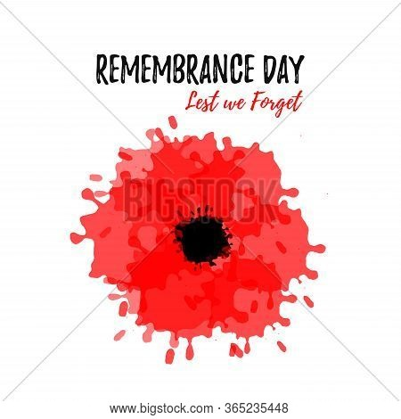 Remembrance Day Card With A  Red Poppy Flower From Ink. Lest We Forget Lettering. Anzac Day Text. Ve