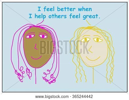 Color Cartoon Of Two Smiling And Ethnically Diverse Women Stating They They Feel Better When They He