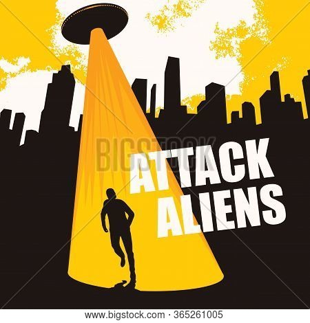 Vector Banner On The Theme Of Alien Attack. An Illustration Of A Large Flying Saucer Over A City Tha