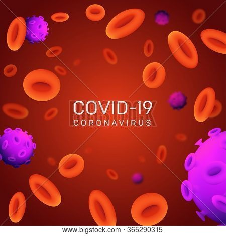 Covid-19 Coronavirus Outbreak Background Design With Blurred Bacteria And Diseased Red Blood Cells P