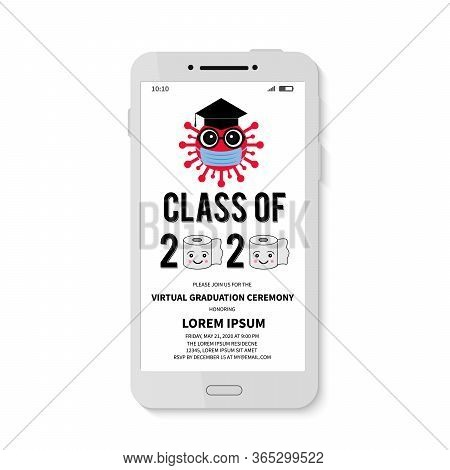 Class Of 2020 Graduation Party Invitation On Smartphone Screen. Cute Cartoon Coronavirus Wearing Gra
