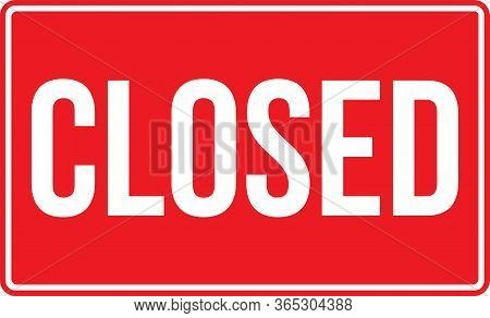 Closed Sign. White On Red Background. Business Concepts. Used As Sticker, Label, Plates, Sign, Symbo