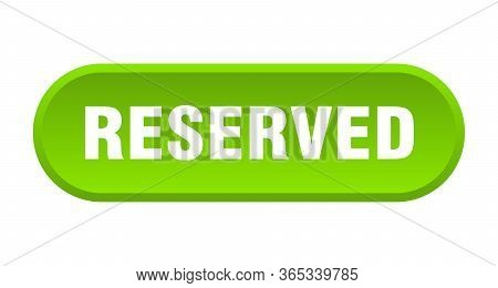 Reserved Button. Reserved Rounded Green Isolated Sign
