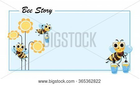 Bee Story. Flowers. Swarm Of Bees Collects Honey. Poster With Cute Cartoon Characters.