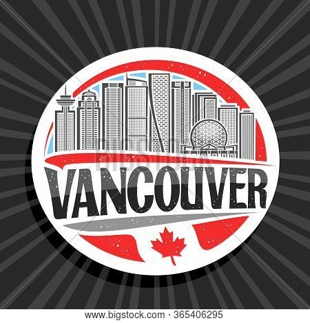 Vector Logo For Vancouver, White Round Tag With Line Illustration Of Famous Vancouver City Scape On