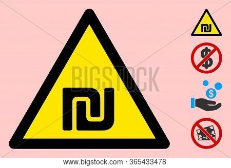 Vector Israeli Shekel Flat Warning Sign. Triangle Icon Uses Black And Yellow Colors. Symbol Style Is