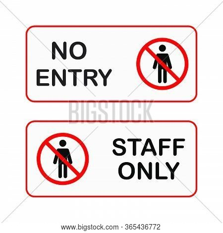 Sign No Entry And Staff Only Isolated On White Background. Warning Sign No Entry And Staff Only Perf