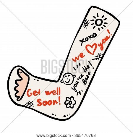 Broken Leg Cast Doodle With Positive Writings From Friends. Injured Limb In Gypsum Plaster. Good Get