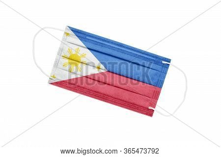 Medical Mask With Flag Of Philippines Isolated On White Background. Philippines Pandemic Concept. Co