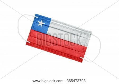 Medical Mask With Flag Of Chile Isolated On White Background. Chile Pandemic Concept. Coronavirus Ou