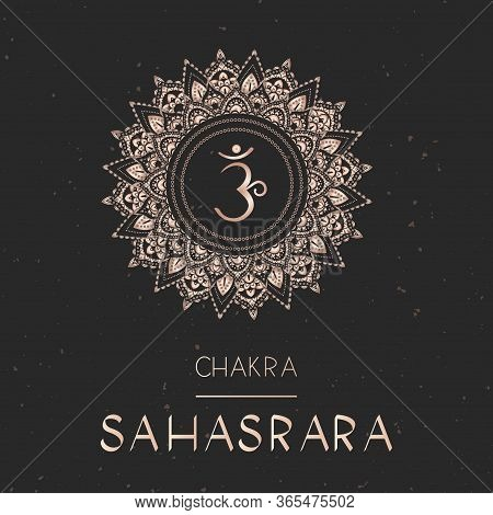 Vector Illustration With Gold Symbol Chakra Sahasrara - Crown Chakra On Dark Background. Round Manda