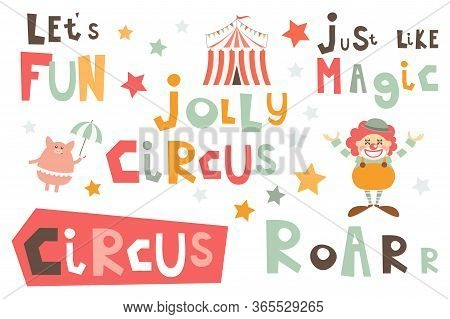 Circus Phrases Set. Hand Drawn Motivation Quotes, Phrases And Words. Vector Illustration.