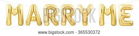 Words Marry Me Made Of Golden Inflatable Balloon Letters Isolated On White Background