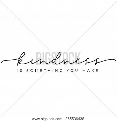 Kindness Something You Make Typography Card