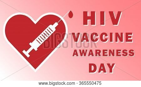 Vector Illustration On World Aids And Hiv Vaccine Day, Also Known As Hiv Vaccine Awareness Day, Is C