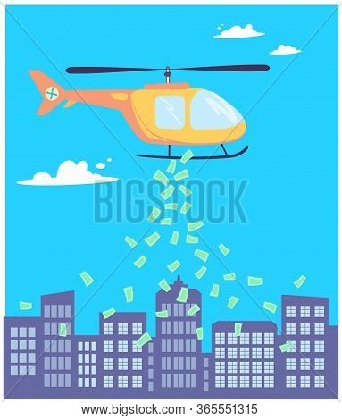 Money Is Scattered From The Helicopter To The City. Helicopter Money To Support The Economic System