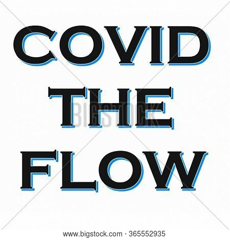 Text Illustration With The Humorous Slogan Covid The Flow In Blue On White Background