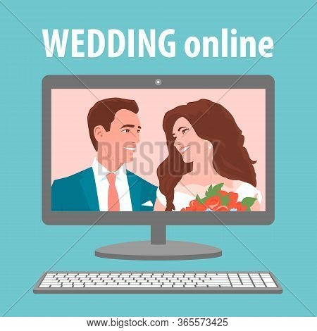 Wedding With The Bride And Groom Online With A Computer In Quarantine. Happy Newlyweds On Display By