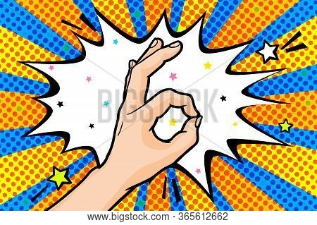 Vector Pop Art Ok Mans Hand Sign In Retro Comics Style, Okay Hand Gesture With Speech Bubble For Tex