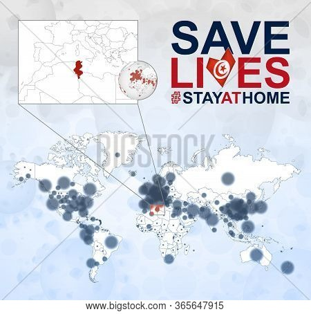 World Map With Cases Of Coronavirus Focus On Tunisia, Covid-19 Disease In Tunisia. Slogan Save Lives