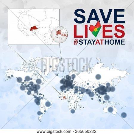 World Map With Cases Of Coronavirus Focus On Burkina Faso, Covid-19 Disease In Burkina Faso. Slogan
