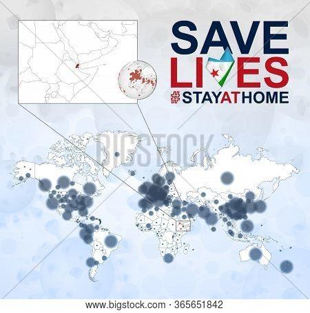 World Map With Cases Of Coronavirus Focus On Djibouti, Covid-19 Disease In Djibouti. Slogan Save Liv