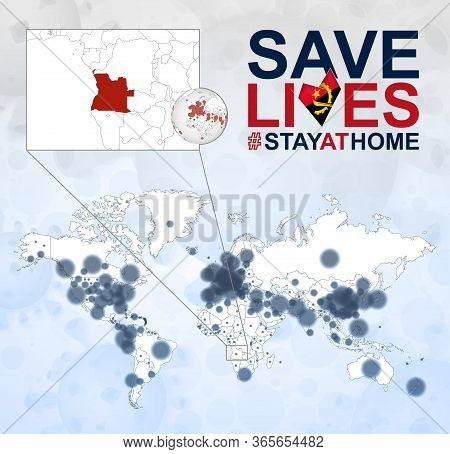 World Map With Cases Of Coronavirus Focus On Angola, Covid-19 Disease In Angola. Slogan Save Lives W