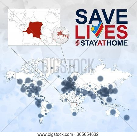 World Map With Cases Of Coronavirus Focus On Dr Congo, Covid-19 Disease In Dr Congo. Slogan Save Liv