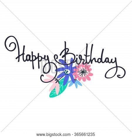 Happy Birthday Greeting Card Design With Minimalistic Floral Decoration And Hand-lettered Greeting P