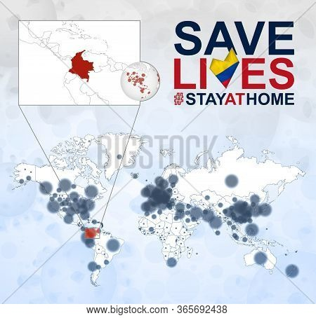 World Map With Cases Of Coronavirus Focus On Colombia, Covid-19 Disease In Colombia. Slogan Save Liv