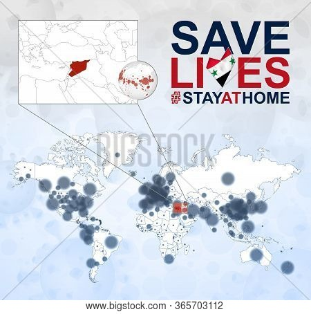 World Map With Cases Of Coronavirus Focus On Syria, Covid-19 Disease In Syria. Slogan Save Lives Wit
