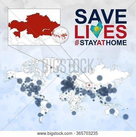 World Map With Cases Of Coronavirus Focus On Kazakhstan, Covid-19 Disease In Kazakhstan. Slogan Save